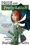 Pride and Precipitation (Chick Flick Clique Romantic Comedy #1)