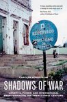 Shadows of War: Violence, Power, and International Profiteering in the Twenty-First Century