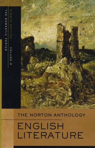 The Norton Anthology of English Literature, Vol. D by M.H. Abrams