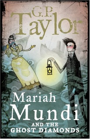 Mariah Mundi and the Ghost Diamonds by G.P. Taylor