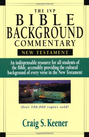 The IVP Bible Background Commentary by Craig S. Keener