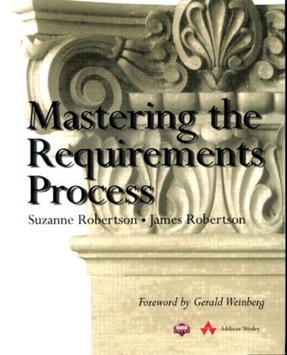 Mastering the Requirements Process by Suzanne Robertson