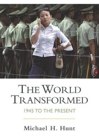 The World Transformed by Michael H. Hunt