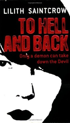 To Hell and Back by Lilith Saintcrow