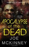 Apocalypse of the Dead (Dead World, #2) by Joe McKinney