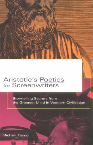 Aristotle's Poetics for Screenwriters by Michael Tierno