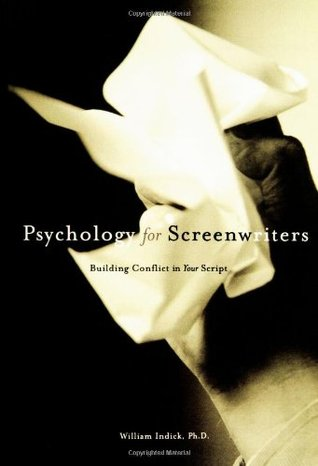 Psychology for Screenwriters by William Indick