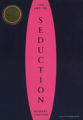 The Art of Seduction by Robert Greene — Reviews, Discussion ...