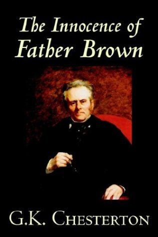 The Innocence of Father Brown by G.K. Chesterton