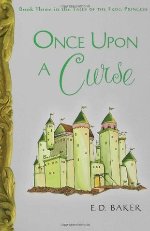 Once Upon a Curse by E.D. Baker