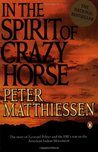 In the Spirit of Crazy Horse by Peter Matthiessen
