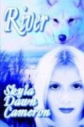 River by Skyla Dawn Cameron
