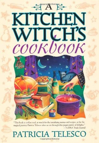 A Kitchen Witch's Cookbook by Patricia J. Telesco