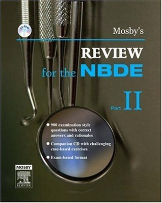 Mosby's Review for the NBDE, Part II, 1e (Mosby's Review for the Nbde: Part 2 (National Board Dental Examination)) (Pt. 2)