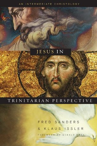 Jesus in Trinitarian Perspective by Fred Sanders