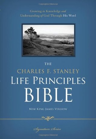 The Charles F. Stanley Life Principles Bible by Charles F. Stanley