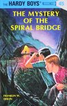 The Mystery of the Spiral Bridge (Hardy Boys, #45)