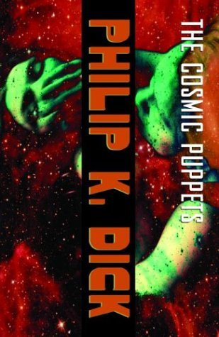 The Cosmic Puppets by Philip K. Dick