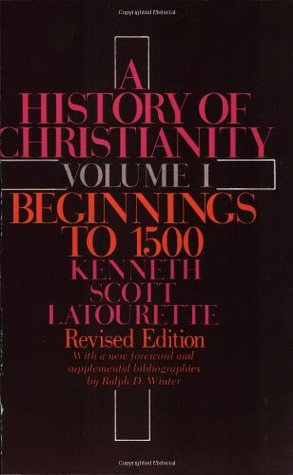 A History of Christianity Volume 1 by Kenneth Scott Latourette