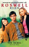 The Rebel (Roswell High, #8)