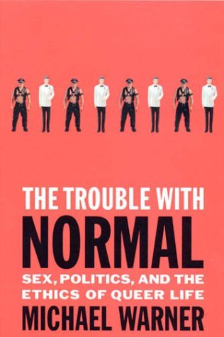 The Trouble with Normal by Michael Warner
