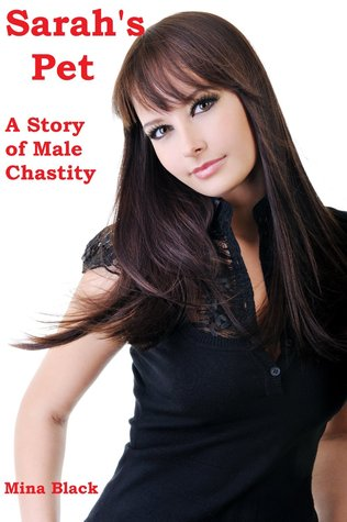 Sarah's Pet: A Story of Male Chastity