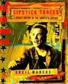 Lipstick Traces by Greil Marcus