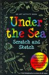 Under the Sea Scratch and Sketch: An Art Activity Book for Imaginative Artists of All Ages