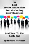 10 Best Social Media Sites For Marketing Your Business And How to Use Each One