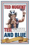 Ted, White and Blue: The Nugent Manifesto