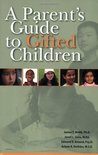 A Parent's Guide to Gifted Children by James T. Webb