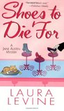 Shoes To Die For (A Jaine Austen Mystery, #4)