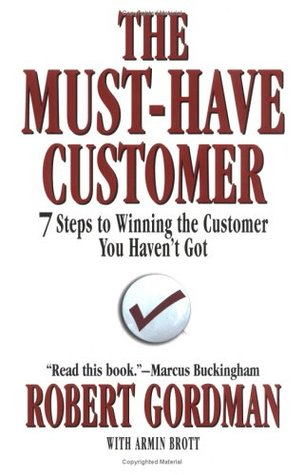 The Must-Have Customer by Robert Gordman