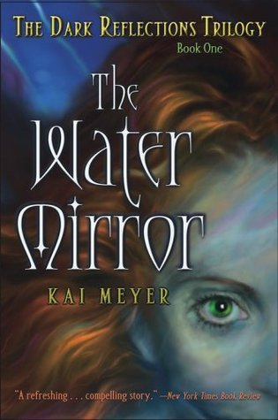 The Water Mirror by Kai Meyer