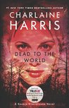 Dead to the World (Sookie Stackhouse, #4)