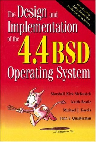 The Design and Implementation of the 4.4 BSD Operating System by Marshall Kirk McKusick