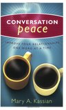 Conversation Peace: Improving Your Relationships One Word at a Time
