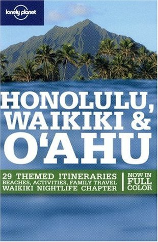 Honolulu, Waikiki & O'ahu (Lonely Planet Guide)