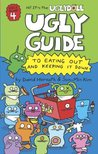 The Uglydoll Ugly Guide to Eating Out and Keeping It Down (Ugly Guide, #4)