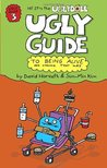 The Uglydoll Ugly Guide to Being Alive and Staying That way (Ugly Guide, #3)