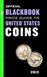 The Official Blackbook Price Guide to United States Coins 2013