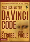 Discussing the Da Vinci Code: Examining the Issues Raised by the Book & Movie