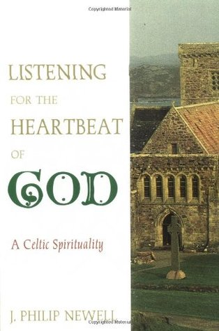 Listening for the Heartbeat of God by J. Philip Newell