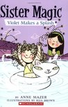 Violet Makes A Splash (Sister Magic)