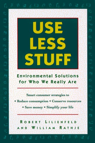 Use Less Stuff by Robert Lilienfeld