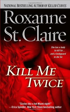 Kill Me Twice by Roxanne St. Claire