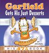 Garfield Gets His Just Desserts: His 47th Book (Garfield #47)