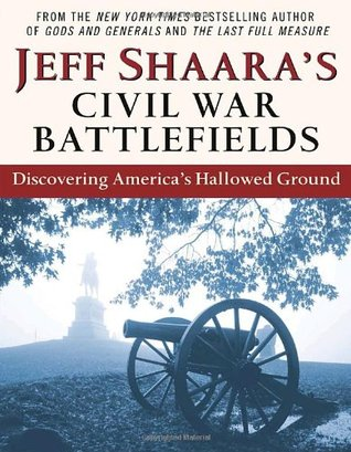 Discovering America's Hallowed Ground  -  Jeff Shaara