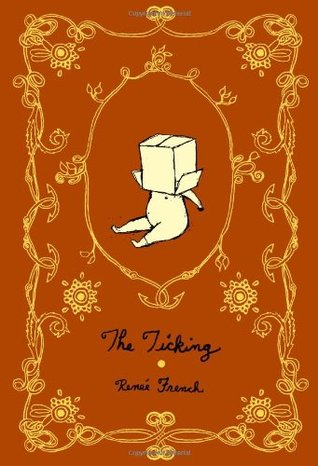 The Ticking by Renée French