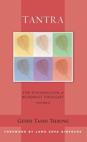 Tantra (The Foundation of Buddhist Thought, Volume 6)